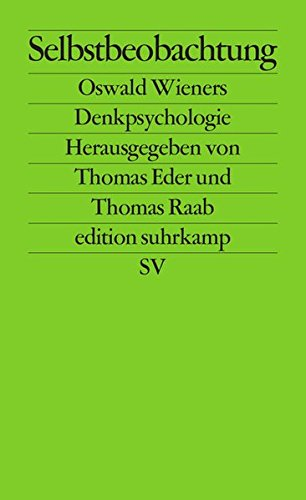 Selbstbeobachtung: Oswald Wieners Denkpsychologie (edition suhrkamp)