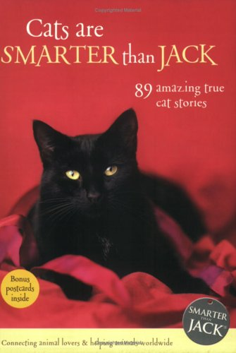 Cats Are Smarter Than Jack: 89 Amazing True Cat Stories