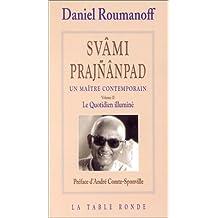Svâmi Prajnânpad, un maître contemporain, volume 2 : Le Quotidien illuminé
