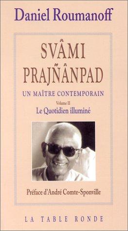 Svâmi Prajnânpad, un maître contemporain, volume 2 : Le Quotidien illuminé par Daniel Roumanoff