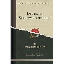 Deutsche Sprichwörterkunde (Classic Reprint)