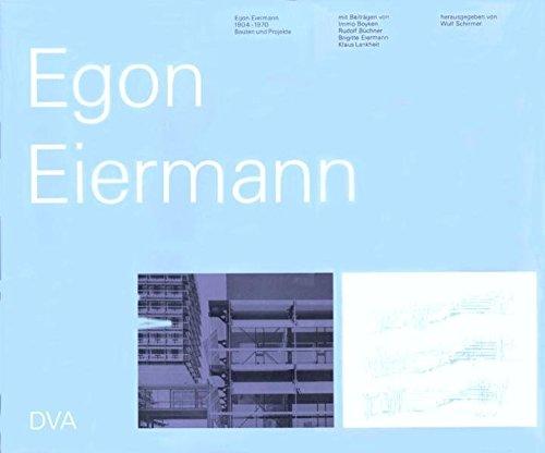 Egon Eiermann - 1904-1970: Bauten und Projekte