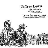 Songtexte von Jeffrey Lewis - It's the Ones Who've Cracked That the Light Shines Through