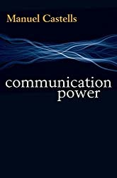 Communication Power by Manuel Castells (2011-04-30)