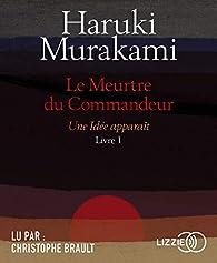 Le Meurtre du Commandeur par Haruki Murakami