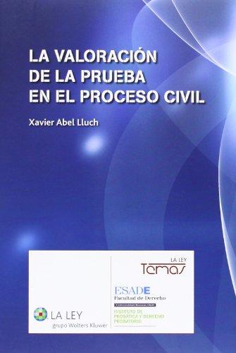 Valoración de la prueba en el proceso civil,La (Temas La Ley)