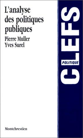 L'analyse des politiques publiques par Pierre Müller, Yves Surel
