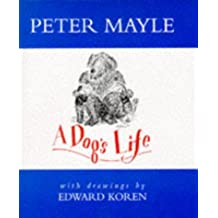 A Dog's Life: The Occasional Journal of a Four-legged Cynic