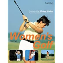 Women's Golf: The Ultimate Instruction Guide