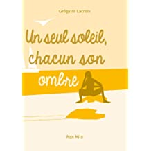 Un seul soleil,chacun son ombre: Humour (French Edition)
