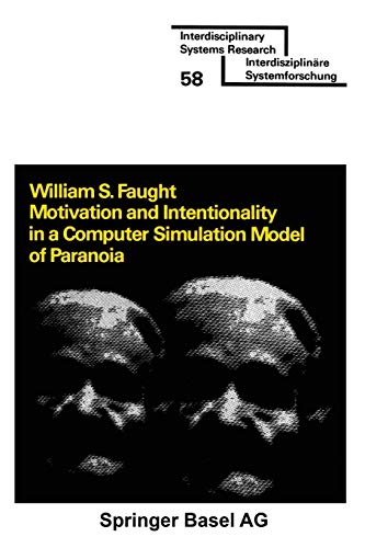 Motivation and Intentionality in a Computer Simulation Model of Paranoia (Interdisciplinary Systems Research)