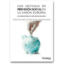 Los Sistemas De Previsión Social En La Unión Europea. Los Sistemas Públicos Y Privados De Pensiones
