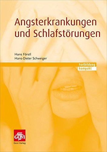 Angsterkrankungen und Schlafstörungen: Fortbildung kompakt (Schriftenreihe der Bayerischen Landesapothekerkammer)
