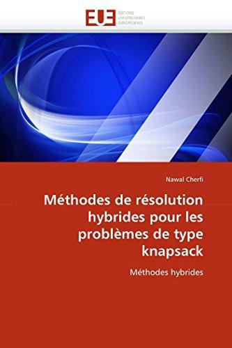 Méthodes de résolution hybrides pour les problèmes de type knapsack
