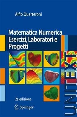 [(Matematica Numerica Esercizi, Laboratori E Progetti)] [By (author) Professor of Mathematics Alfio Quarteroni] published on (December, 2013)