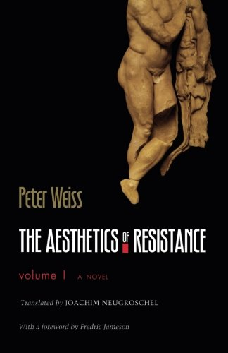 The Aesthetics of Resistance, Volume 1: A Novel por Peter Weiss