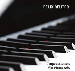 Felix Reuter | Format: MP3-DownloadVon Album:Impressionen für Piano soloErscheinungstermin: 29. Oktober 2018 Download: EUR 1,29