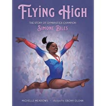 Flying High: The Story of Gymnastics Champion Simone Biles (Who Did It First?) (English Edition)