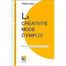 LA CREATIVITE MODE D'EMPLOI. Partie Applications pratiques, Partie Connaissance du problème