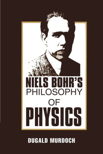 Niels Bohr's Philosophy of Physics Paperback