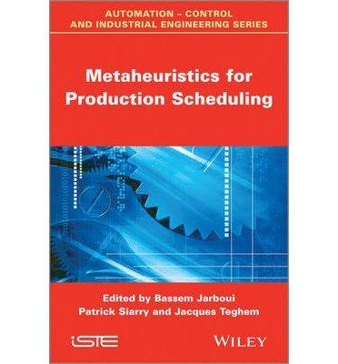 [(Metaheuristics for Production Scheduling )] [Author: Bassem Jarboui] [Jun-2013]