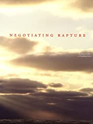 Negotiating Rapture: The Power of Art to Transform Lives