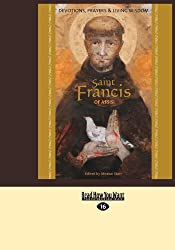 Saint Francis of Assisi: Devotions, Prayers & Living Wisdom (Large Print 16pt)