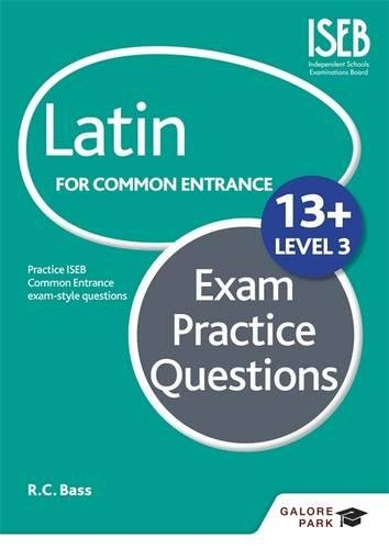 Latin for Common Entrance 13+ Exam Practice Questions Level 3
