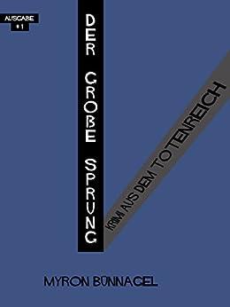 Der große Sprung: Krimis aus dem Totenreich 1 (Krimi aus dem Totenreich) von [Bünnagel, Myron]