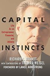 Capital Instincts: Life as an Entrepreneur, Financier and Athlete
