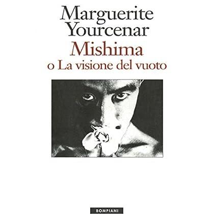 Mishima O La Visione Del Vuoto (Tascabili Vol. 654)