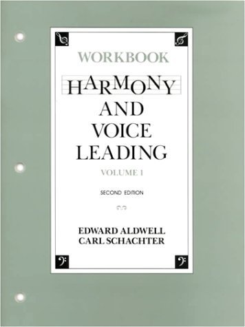 Harmony and Voice Leading: Workbook 2nd (second) by Aldwell, Edward, Schachter, Carl (1988) Paperback