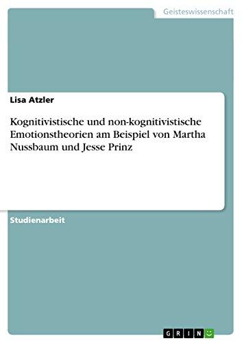 Kognitivistische und non-kognitivistische Emotionstheorien am Beispiel von Martha Nussbaum und Jesse Prinz