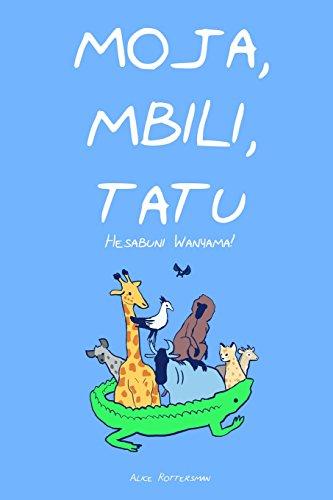 Moja, Mbili, Tatu: A Counting Book in Swahili