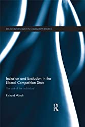 Inclusion and Exclusion in the Liberal Competition State: The Cult of the Individual (Routledge Research in Comparative Politics)