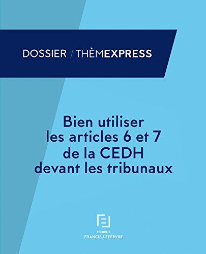 Bien utiliser les articles 6 et 7 de la CEDH
