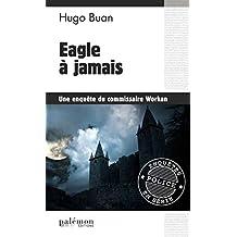 Eagle à jamais: Un polar dans le milieu du golf breton (Enquêtes en série t. 6)