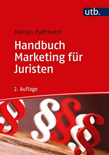 Handbuch Marketing für Juristen: Studienausgabe