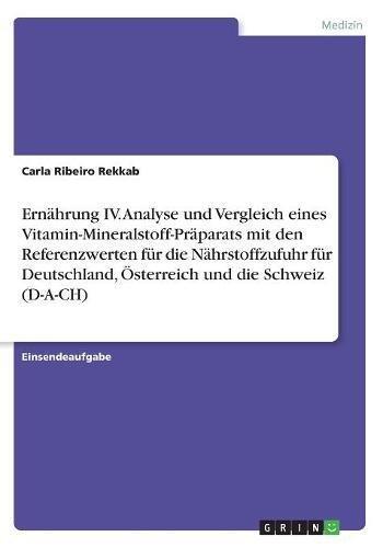 Ernährung IV. Analyse und Vergleich eines Vitamin-Mineralstoff-Präparats mit den Referenzwerten für die Nährstoffzufuhr für Deutschland, Österreich und die Schweiz (D-A-CH)