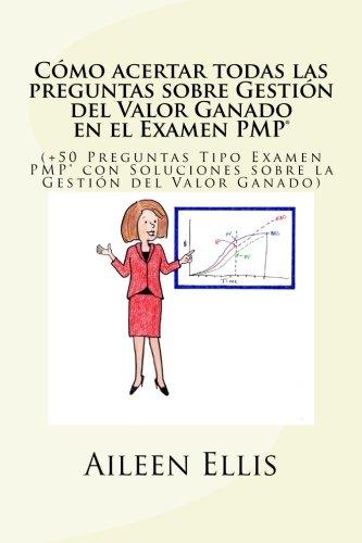 Portada del libro Cómo acertar todas las preguntas sobre Gestión del Valor Ganado en el Examen PMP®: (+50 Preguntas Tipo Examen PMP® con Soluciones sobre la Gestión del ... 1 (Preparación Simplificada del Examen PMP)