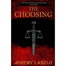 [ [ THE CHOOSING: BOOK ONE OF THE BLOOD AND BROTHERHOOD SAGA BY(LASZLO, JEREMY )](AUTHOR)[PAPERBACK]