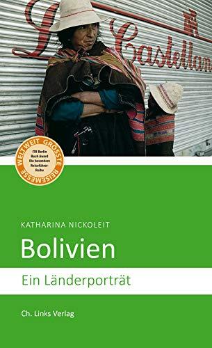 Bolivien: Ein Länderporträt (Diese Buchreihe wurde mit dem ITB-BuchAward ausgezeichnet!)