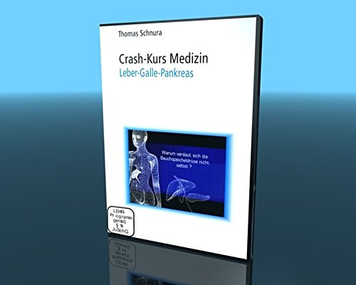 Crash-Kurs Medizin 6 - Leber/Galle/Pankreas