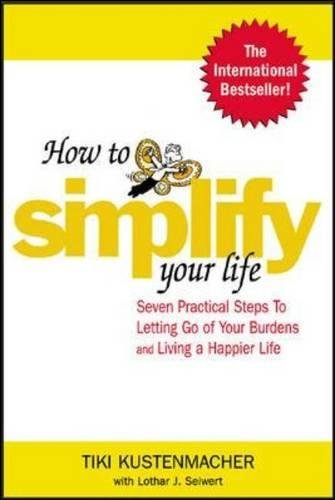 how-to-simplify-your-life-seven-practical-steps-to-letting-go-of-your-burdens-and-living-a-happier-l