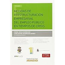 Medidas de reestructuración empresarial del empleo público en tiempos de crisis (Monografía)