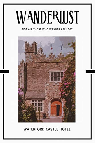 Waterford Castle Hotel: Trip Visit Souvenirs 2020 Planner Calendar Organizer Daily Weekly Monthly Waterford Castle