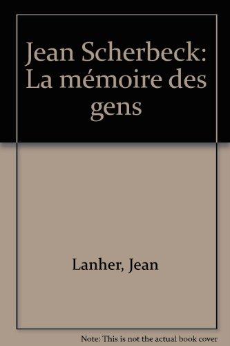 Jean Scherbeck : La mémoire des gens