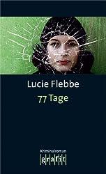 77 Tage: Lila Zieglers vierter Fall