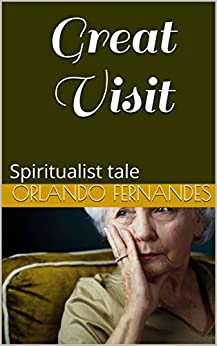 Great Visit: Spiritualist tale (English Edition) par [Fernandes, Orlando]
