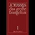 Das große Evangelium Johannes - Band 1